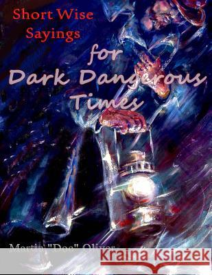 Short Wise Sayings for Dark Dangerous Times (Arabic Version) Dr Martin W. Olive Diane L. Oliver 9781500703752