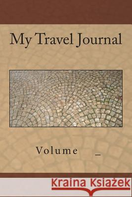 My Travel Journal: Sidewalk Cover S. M 9781500724672 Createspace