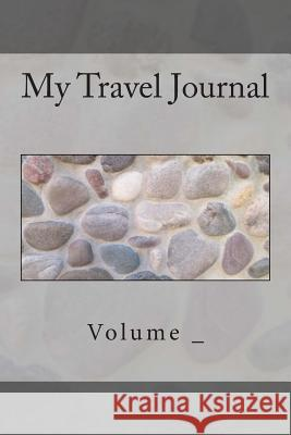My Travel Journal: Rock Cover S. M 9781500725341 Createspace