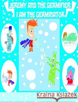 I Am the Germinator Jeremy King Katherine Harper 9781500751906