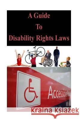A Guide to Disability Rights Laws U. S. Department of Justice 9781500819521