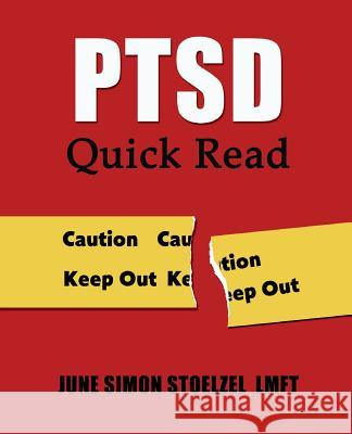 Ptsd Quick Read: Understanding & Coping with Posttraumatic Stress Disorder June Simon Stoelze 9781500854997