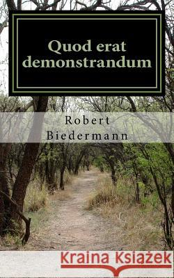 Quod Erat Demonstrandum Robert Biedermann 9781500889326 Createspace
