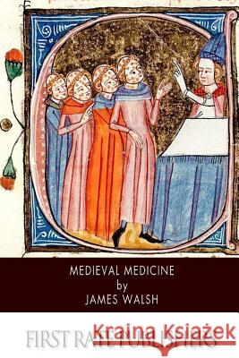 Medieval Medicine James Walsh 9781500907129