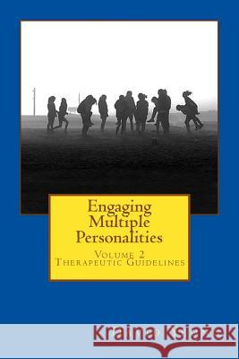 Engaging Multiple Personalities: Therapeutic Guidelines David Yeung 9781500921675