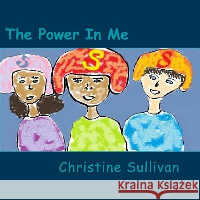 The Power in Me Christine Sullivan 9781501044595