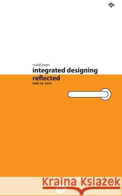 Integrated Designing - Reflected Rudolf Greger 9781501051944