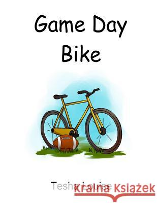 Game Day Bike Tesha Louise 9781501074219