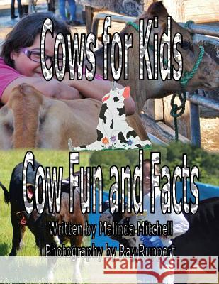 Cows for Kids Cow Fun and Facts Malinda Mitchell Ray Ruppert 9781501081774