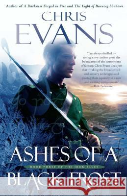 Ashes of a Black Frost: Podbook Three of the Iron Elves Chris Evans 9781501109430