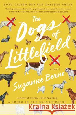 The Dogs of Littlefield Suzanne Berne 9781501124747