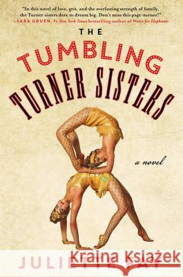 The Tumbling Turner Sisters Juliette Fay 9781501134470