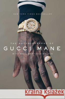 The Autobiography of Gucci Mane Gucci Mane Neil Martinez-Belkin 9781501165320