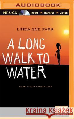 A Long Walk to Water: Based on a True Story - audiobook Linda Sue Park David Baker Cynthia Bishop 9781501236082