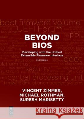 Beyond BIOS: Developing with the Unified Extensible Firmware Interface, Third Edition Vincent Zimmer Michael Rothman Suresh Marisetty 9781501514784