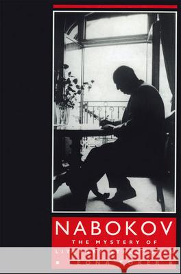 Nabokov: The Mystery of Literary Structures Leona Toker (Hebrew University of Jerusa   9781501707223