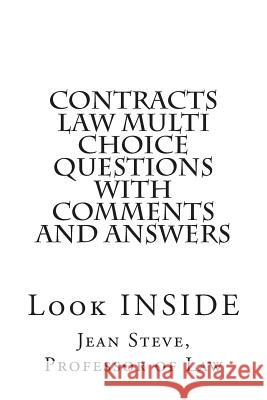 Contracts Law Multi Choice Questions with Comments and Answers: Look Inside Jean Steve Professor O 9781502301628