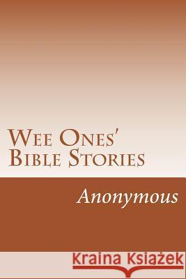 Wee Ones' Bible Stories Anonymous 9781502314604
