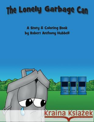 The Lonely Garbage Can Robert Anthony Hubbell 9781502357625