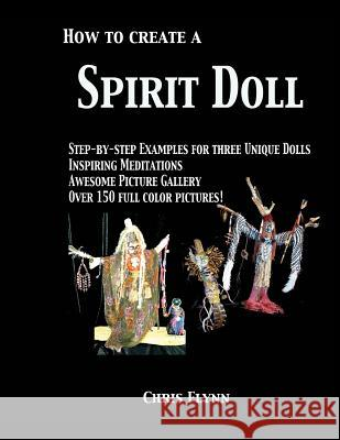 How to Create a Spirit Doll Chris Flynn 9781502388070