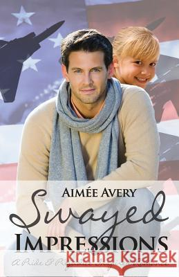 Swayed Impressions: A Pride & Prejudice Inspired Romance Aimee Avery 9781502432520