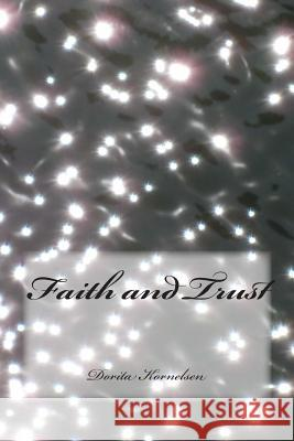 Faith and Trust Dorita Lynn Kornelsen 9781502435064