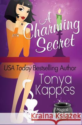 A Charming Secret Tonya Kappes 9781502580627