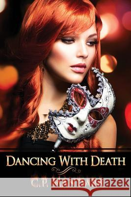 Dancing with Death: Ensnared and Enraptured C. P. Mandara 9781502584137