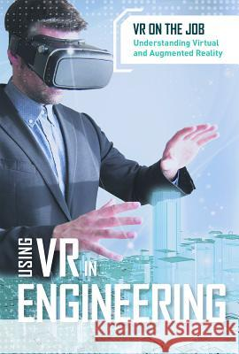 Using VR in Engineering Sara Chuirazzi 9781502645647