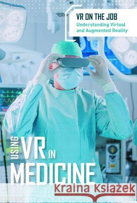 Using VR in Medicine Cathleen Small 9781502645708