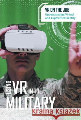 Using VR in the Military Jeri Freedman 9781502645739