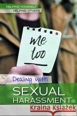 Dealing with Sexual Harassment Caitlyn Miller 9781502646330