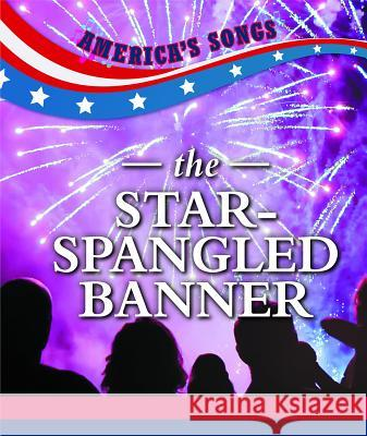 The Star-Spangled Banner Jennifer Reed 9781502648570