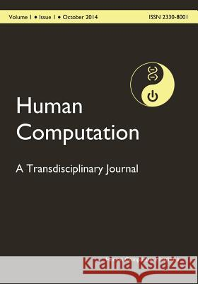 Hc2014-001-01: Human Computation, Volume 1, Issue 1 Pietro Michelucci 9781502732033
