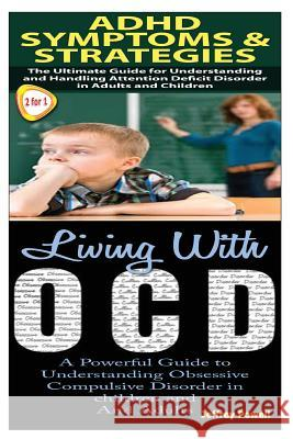 ADHD Symptoms & Strategies & Living with Ocd Jeffrey Powell 9781502818508