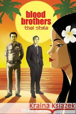 Blood Brothers... Thai Style Matt Carrell 9781502880802