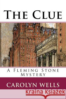 The Clue: A Fleming Stone Mystery Carolyn Wells 9781502979940