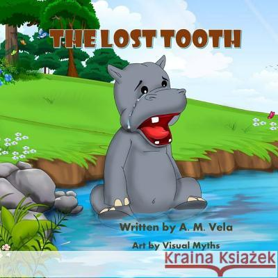 The Lost Tooth A. M. Vela 9781503005709