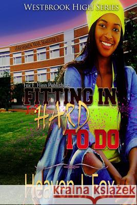 Fitting in: (is Hard to Do) Book 1 Semester 1 Heaven J. Fox 9781503006096