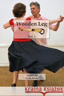 Wooden Leg 1 Keith Wood 9781503051003