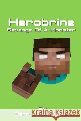 Herobrine Revenge of a Monster Barry J. McDonald 9781503051508