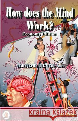 How Does the Mind Work? (Economy Edition) Dr King 9781503063594