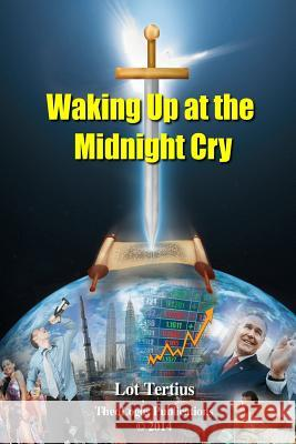 Waking Up at the Midnight Cry Lot Tertius Taichuan Tongs 9781503121232 Createspace