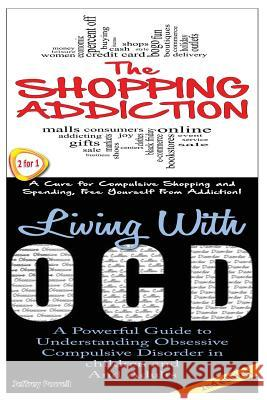 The Shopping Addiction & Living with Ocd Jeffrey Powell 9781503155367