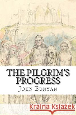 The Pilgrim's Progress John Bunyan 9781503157248