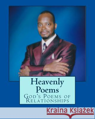 Heavenly Poems: God's Poems of Relationships MR J. W. Easo 9781503192188