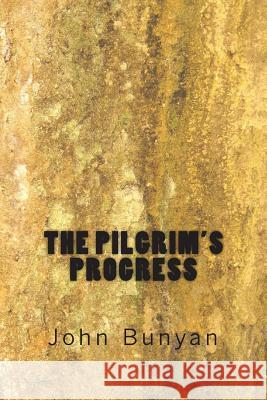 The Pilgrim's Progress John Bunyan 9781503290464