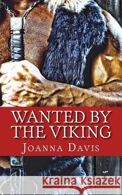 Wanted by the Viking Joanna Davis 9781503307551