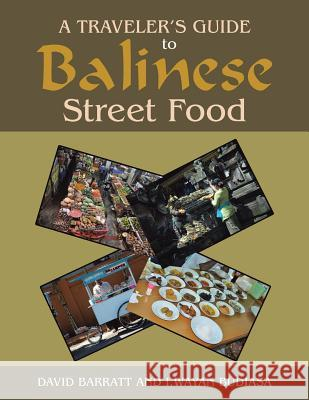 A Traveler's Guide to Balinese Street Food David Barratt I. Wayan Budiasa 9781503509733
