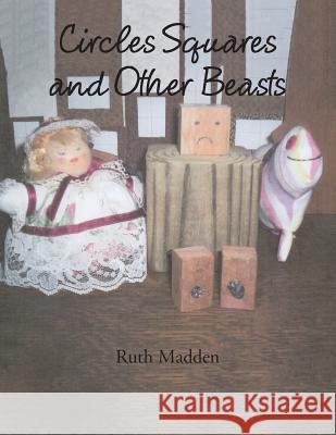 Circles Squares and Other Beasts Ruth Madden 9781503557048